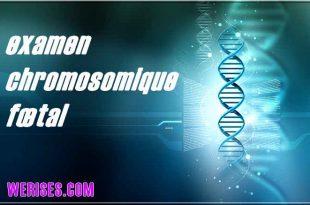 Pourquoi une femme enceinte doit faire un examen chromosomique fœtal?